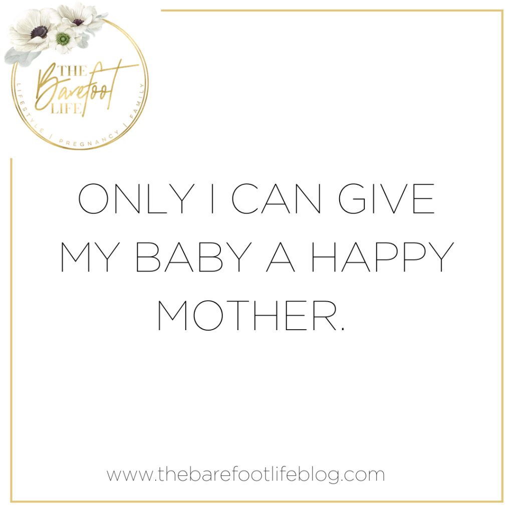 Positive Affirmations for New Mums - Only I can give my baby a happy mother